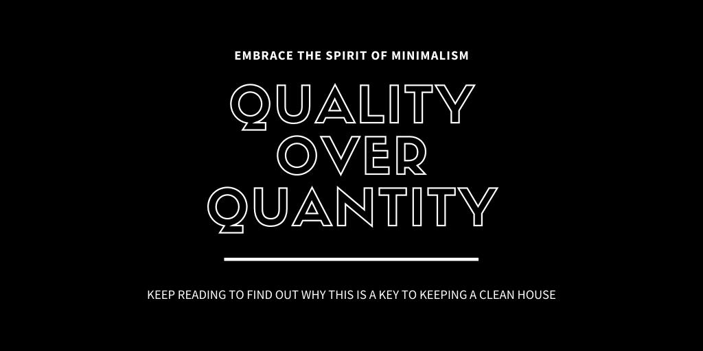 minimalism is quality over quantity