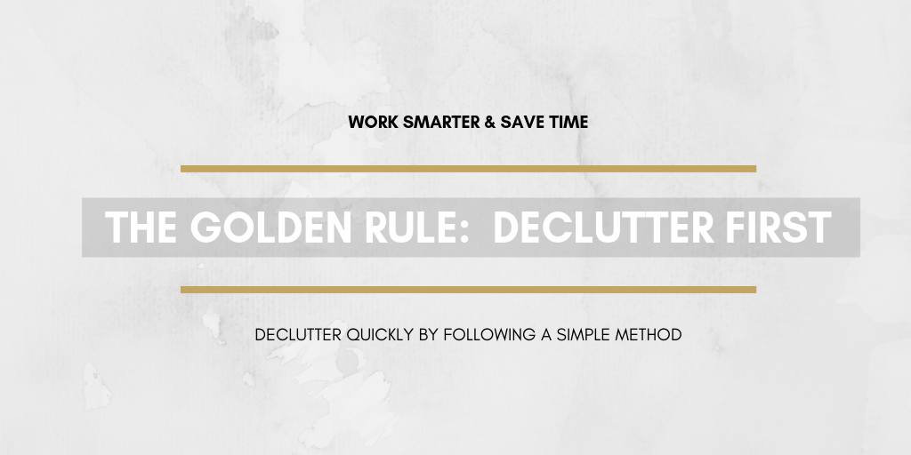 the first rule to cleaning and organizing is to declutter the area.