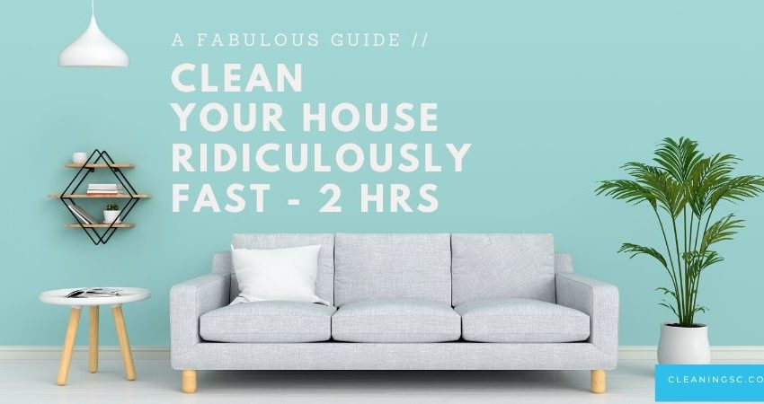 clean your house in 2 hours