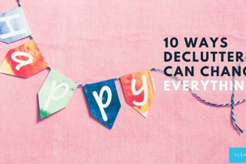 Benefits Galore! 10 Reasons To Declutter Your House Right This Second