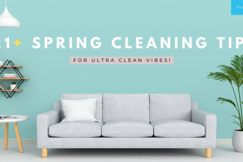 21+ Spring Cleaning Tips For Ultra Clean Vibes