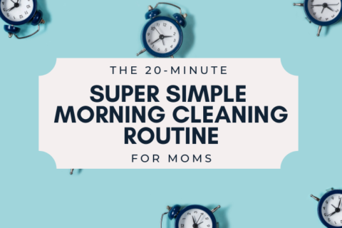 The Super Simple 20-Minute Morning Cleaning Routine For Moms