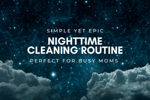 A Simple Nighttime Cleaning Routine For An Ultra Clean House