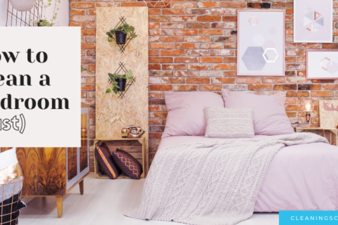 How To Clean A (Very) Dirty Bedroom Fast: 7 Steps